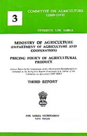 Third Report: Ministry of Agriculture (Department of Agriculture and Cooperation): Pricing Policy of Agricultural Produce