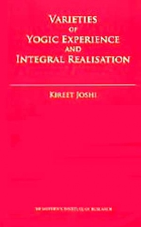 Varieties of Yogic Experience and Integral Realisation