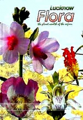 Lucknow Flora: The Plant Wealth of the Region , 8186943307