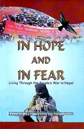In Hope and in Fear: Living Through the People's War in Nepal