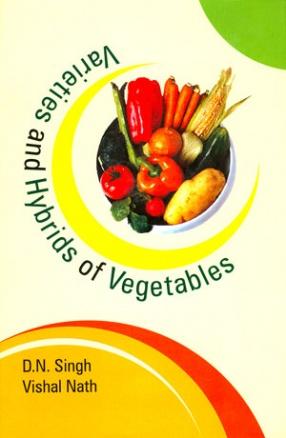 Varieties and Hybrids of Vegetables