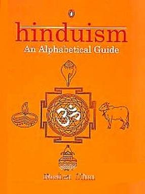 Hinduism: An Alphabetical Guide