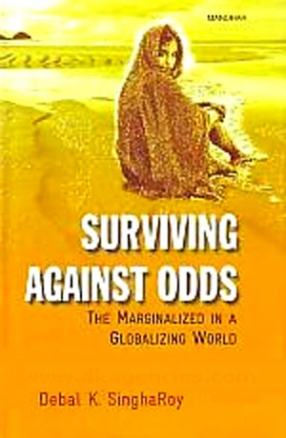 Surviving Against Odds: The Marginalized in a Globalizing World