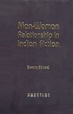 Man-Woman Relationship in Indian Fiction