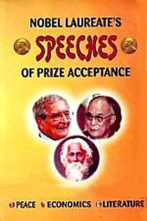 Nobel Laureate's Speeches of Prize Acceptance: Peace, Economics, Literature