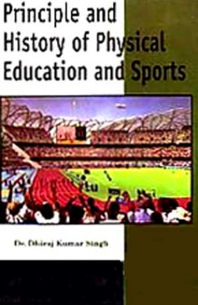 Principle and History of Physical Education and Sports