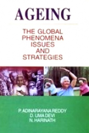 Ageing: The Global Phenomena: Issues and Strategies