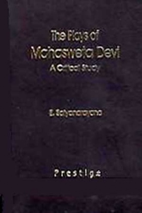 The Plays of Mahasweta Devi: A Critical Study