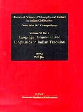 Language, Grammar and Linguistics in Indian Tradition, Volume 6, Part IV