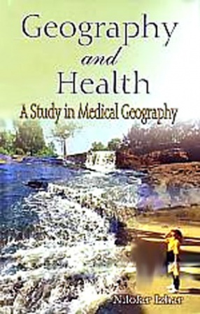 Geography and Health: A Study in Medical Geography