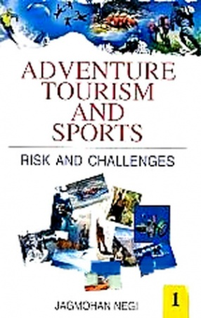 Adventure Tourism and Sports: Risk and Challenges (In 2 Volumes)