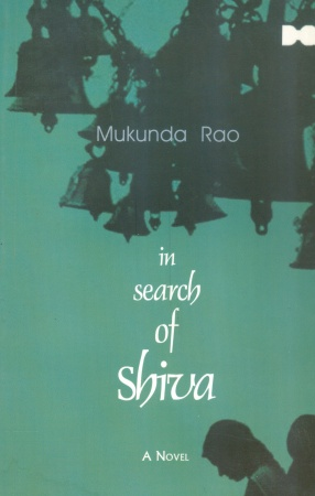 In Search of Shiva: A Novel