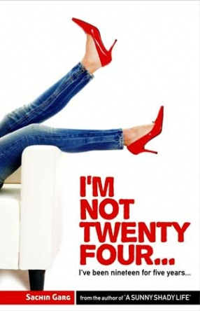 Im Not Twenty Four:  Ive been Nineteen for Five Years