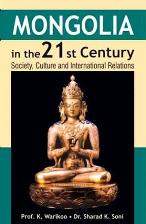 Mongolia in the 21st century: Society, Culture and International Relations