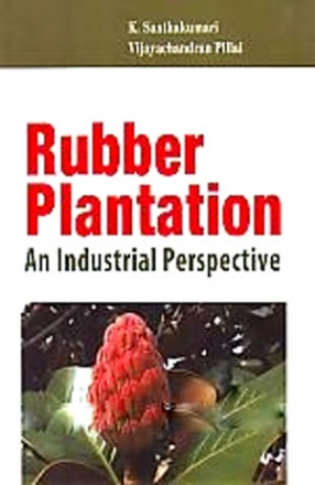 Rubber Plantation: An Industrial Perspective