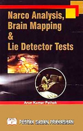 Narco Analysis, Brain Mapping and Lie Detector Tests