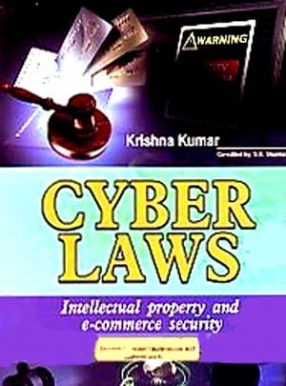 Cyber Laws: Intellectual Property and E-Commerce Security