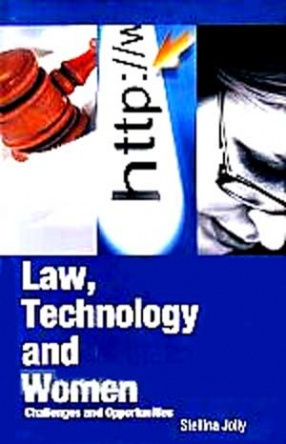 Law, Technology and Women: Challenges and Opportunities