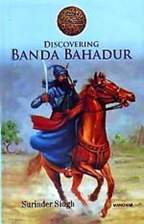 Discovering Banda Bahadur