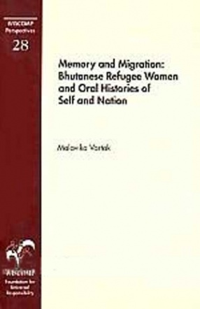 Memory and Migration: Bhutanese Refugee Women and Oral Histories of Self and Nation