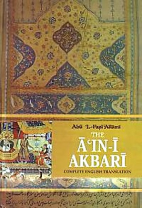 The A-in-i Akbari: A Gazetteer and Administrative Manual of Akbars Empire and Past History of India (In 3 Volumes)