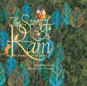 The Story Of Ram: and His Friends in the Forest