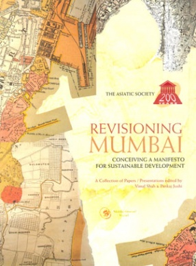 Revisioning Mumbai: Conceiving a Manifesto for Sustainable Development