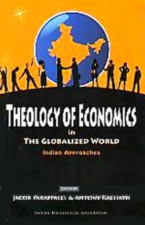 Theology of Economics in the Globalized World: Indian Approaches