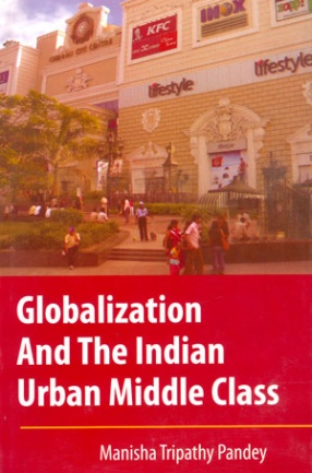 Globalization and The Indian Urban Middle Class: The Emerging Trend