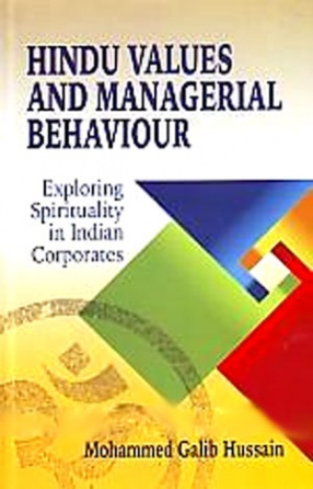 Hindu Values and Managerial Behaviour: Exploring Spirituality in Indian Corporates