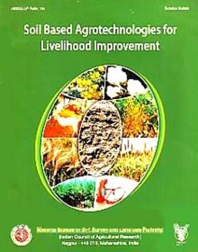Soil Based Agrotechnologies for Livelihood Improvement