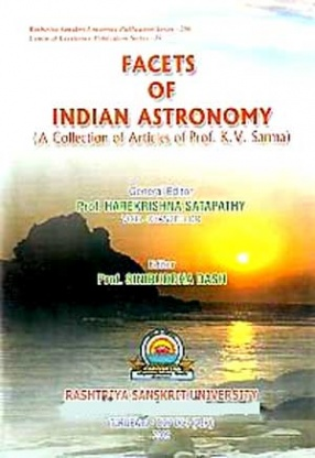 Facets of Indian Astronomy: A Collection of Articles of Prof. K V Sarma