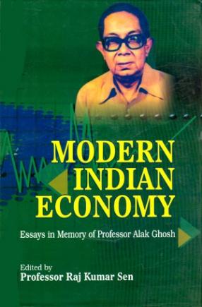Modern Indian Economy: Essays in Memory of Professor Alak Ghosh