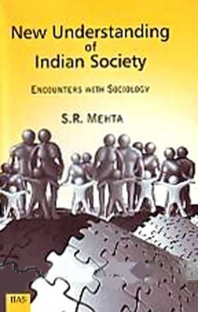 New Understanding of Indian Society: Encounters with Sociology