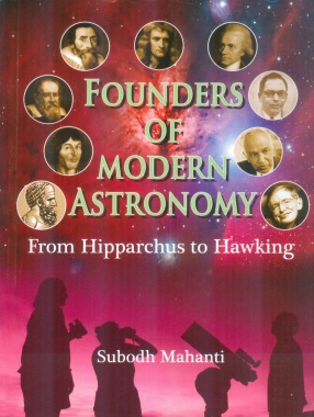 Founders of Modern Astronomy: From Hipparchus to Hawking