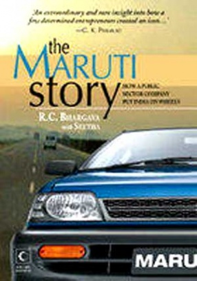 The Maruti Story: How a Public Sector Company Put India on Wheels