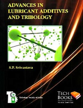 Advances in Lubricant Additives and Tribology