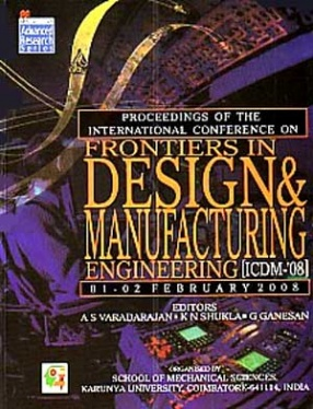 Proceedings of the International Conference on Frontiers in Design & Manufacturing Engineering (ICDM-08), 01-02 February 2008