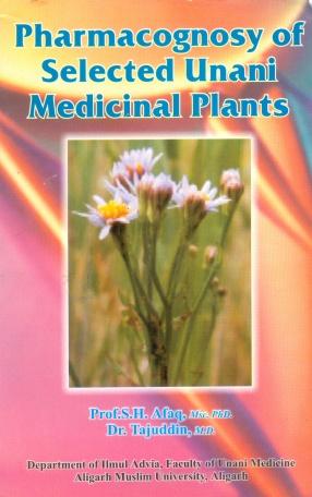Pharmacognosy of Selected Unani Medicinal Plants