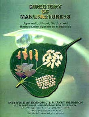 Directory of Manufacturers: Ayurvedic, Unani, Siddha, and Homeopathy System of Medicine