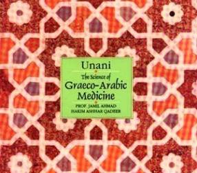 Unani: The Science of Graeco-Arabic Medicine