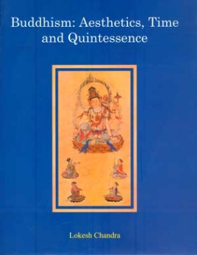 Buddhism: Aesthetics, Time and Quintessence