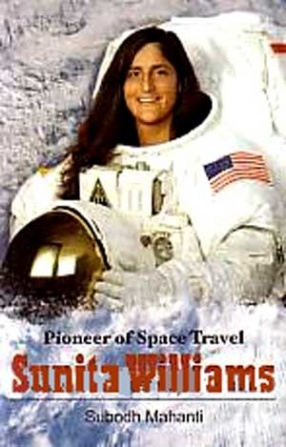 Pioneer of Space Travel: Sunita Williams