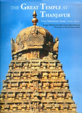 The Great Temple At Thanjavur: One Thousand Years 1010 - 2010