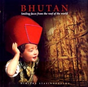 Bhutan: Smiling Faces From the Roof of the World