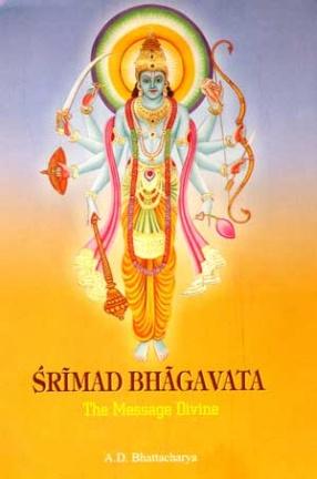 Srimad Bhagavata: The Message Divine