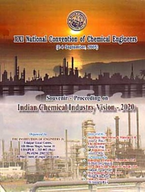 XXI National Convention of Chemical Engineers, 2-4, September, 2005: Souvenir-Proceeding on Indian Chemical Industry Vision, 2020