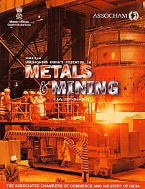 Summit on Unleashing Indias Potential in Metals & Mining: 4 July, 2007, New Delhi