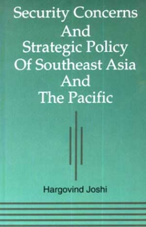 Security Concerns and Strategic Policy of Southeast Asia and the Pacific