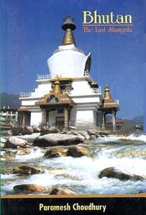 Bhutan: The Last Shangrila